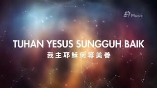 Gambar cover Tuhan Yesus Sungguh Baik | 我主耶穌何等美善 | Sound of Praise [中文歌詞]