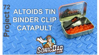 Make An Altoids Tin Binder Clip Catapult - SonicDad Project #72