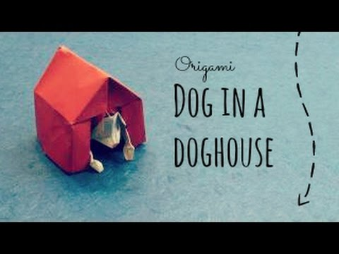 Dog In A Doghouse Origami (Stephen Weiss)