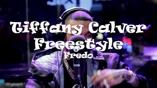 Fredo | Tiffany Calver Freestyle (First Part Of Freestyle)