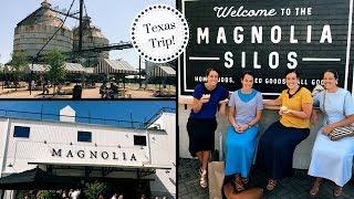 OUR TRIP TO MAGNOLIA MARKET & SILOS / SAN ANTONIO / TRAVEL DIARY