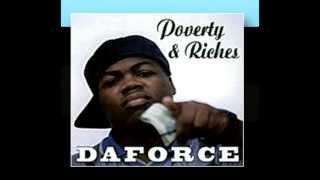 Daforce (dawg) Daforce is wit me