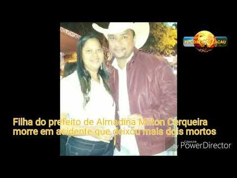 Filha do prefeito de Almadina Milton Cerqueira morre em acidente que deixou mais dois mortos