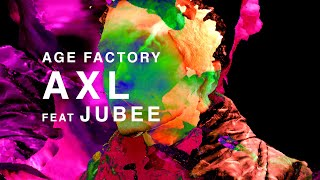 "Age Factory ""AXL feat.JUBEE"" (Official Music Video)"
