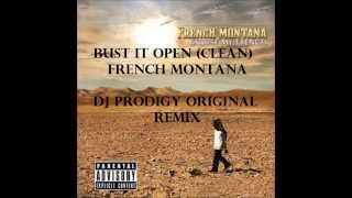 Bust It Open (Clean) - French Montana - DJ PRODIGY PROD.