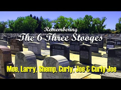 FAMOUS GRAVES: Visiting The 6 Graves Of The 3 Stooges--Moe, Curly, Shemp, Larry, Joe & Curly Joe Mp3