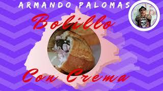 Bolillo Con Crema (Audio) - Armando Palomas (Video)