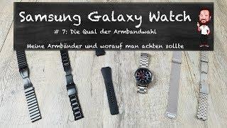 Samsung Galaxy Watch   #7 - Die Qual der Armbandwahl (Deutsch / German)