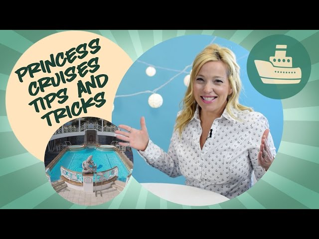 Princess Cruises Tips and Tricks