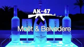 AK-47 - Moet & Belvedere (Tus, Arxo) - Official Audio Release