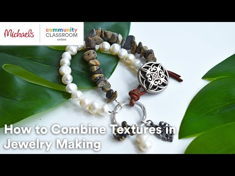 Online Class: How To Combine Textures In Jewelry Making   Michaels