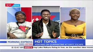 Kenyans on quarantine at KMTC escape, Sonko Debut at the daily show, Eko Dydda woes | Hot Topics