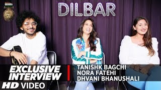 Nora Fatehi Tanishk Bagchi Amp Dhvani Bhanushali On 'dilbar From 'satyameva Jayate With Hrishi K