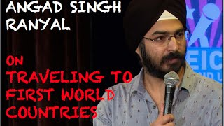 EIC Angad Singh Ranyal On Traveling To First World Countries