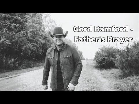 Gord Bamford - Father's Prayer - Lyrics