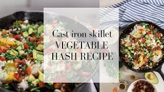 Gambar cover Vegetable Hash Recipe | CAST IRON SKILLET DINNERS | One Dish Meals