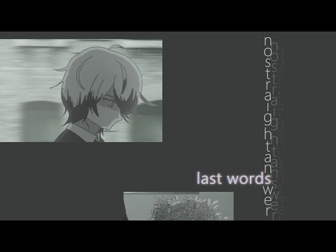 nostraightanswer - last words (feat. dex) [VOCALOID Original Song]