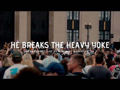 He Breaks Heavy Yoke
