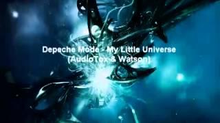 Depeche Mode - My Little Universe ( AudioTox & Watson )