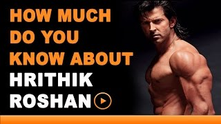 Hrithik Roshan - How Much Do You Know About Your Star?
