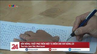Đắk Nông: Triệt phá thêm một tụ điểm cho vay nặng lãi | VTV24