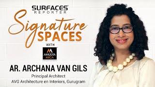 LIVE | Ar Archana Van Gils, AVG Architecture en Interiors | SR SIGNATURE SPACES with Amulya Mica