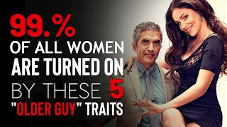 "5 ""Older Guy"" Qualities Younger Women Chase in a Man 