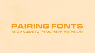 How To Pair Fonts (And Create Typographic Hierarchy)