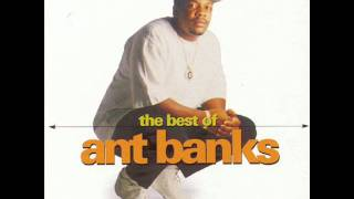 The Big Badass - Ant Banks [ The Best of Ant Banks ] --((HQ))-- LYRICS