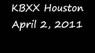 KBXX Houston April 2, 2011.wmv
