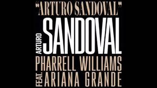 Arturo Sandoval - Pharrell Williams ft. Ariana Grande
