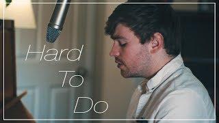 Hard To Do - Gavin James - (Cover)   Derek Anderson