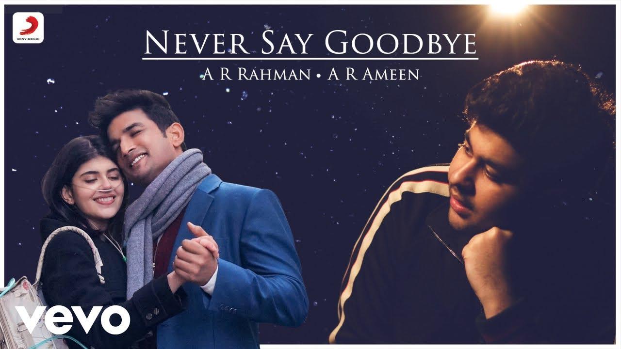 Never Say Goodbye Lyrics - Official Video | Sushant-Sanjana - A R Ameen Lyrics