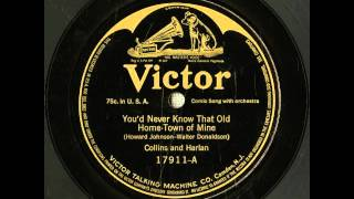 """""""You'd Never Know That Old Home-Town Of Mine"""" - Collins & Harlan (1915 Victor)"""