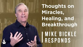 Does healing still happen today? | Mike Bickle Responds