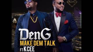 DenG Ft. KCEE - Make Dem Talk