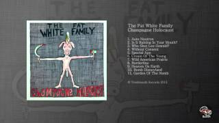 The Fat White Family - Cream Of The Young