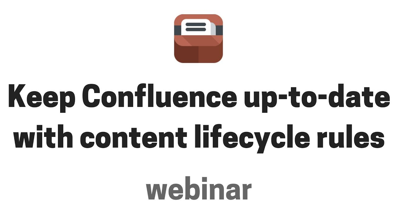 Midori webinar: How to keep Confluence up-to-date with content lifecycle rules