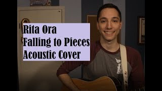 Falling to Pieces // Rita Ora // Acoustic Cover