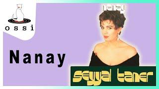 Seyyal Taner / Nanay