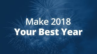 How to Make 2018 Your Best Year [Ever!] | Jack Canfield