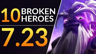 Top 10 BROKEN Heroes you MUST PLAY in Patch 7.23 - Meta Tips and Tricks | Dota 2 Guide