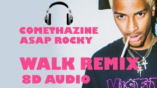 8D AUDIO | Comethazine & ASAP Rocky   Walk Remix