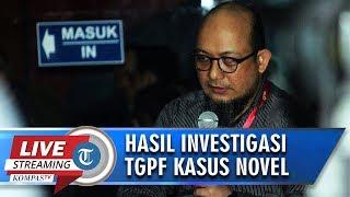 TGPF Serahkan Laporan Hasil Investigasi Kasus Penyiraman Air Keras Novel Baswedan