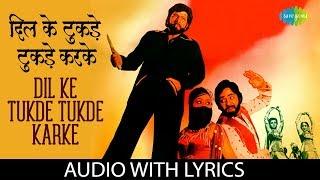 Dil Ke Tukde Tukde Karke with lyrics - YouTube