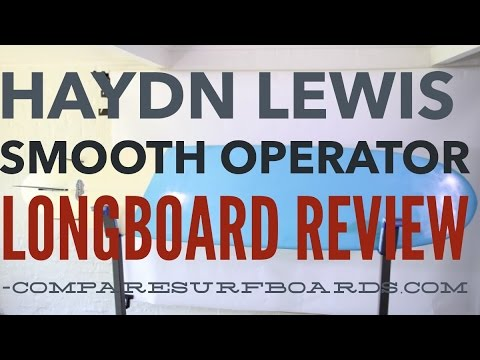 Haydn Lewis Smooth Operator & Why Every Surfer Should Own a Longboard no.113 | Compare Surfboards