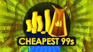 Cheapest 99s in OSRS