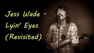 Jess Wade - Lyin' Eyes (Revisited)