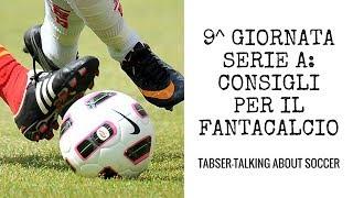 Serie A, 9^ giornata: consigli per il fantacalcio