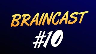 Braincast #10 - Миллиард Просмотров!